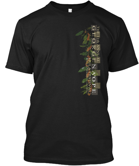 The 11th Annual George N A'ope Hula Festival California Black T-Shirt Front