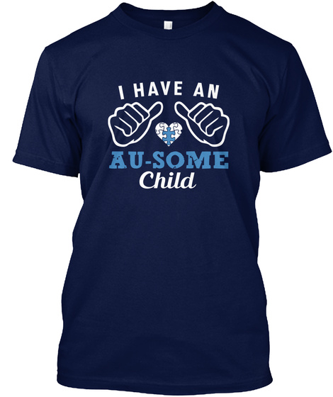 I Have An Au Some Child Navy T-Shirt Front