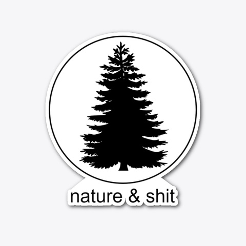 Nature & Shit Sticker Standard T-Shirt Front