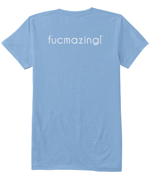 Fucmazing! ™ Athletic Blue T-Shirt Back