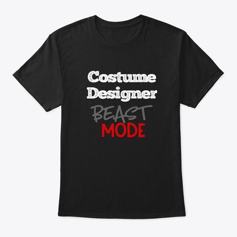 [Theatre] Costume Designer   Beast Mode Black T-Shirt Front