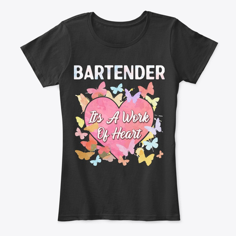Bartender Gift   It's A Work Of Heart Black T-Shirt Front