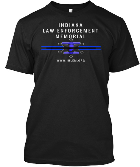 Indiana Law Enforcement Memorial Www.Inlem.Org Black T-Shirt Front