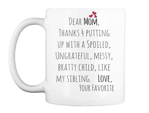Dear Mom Mug White Mug Front