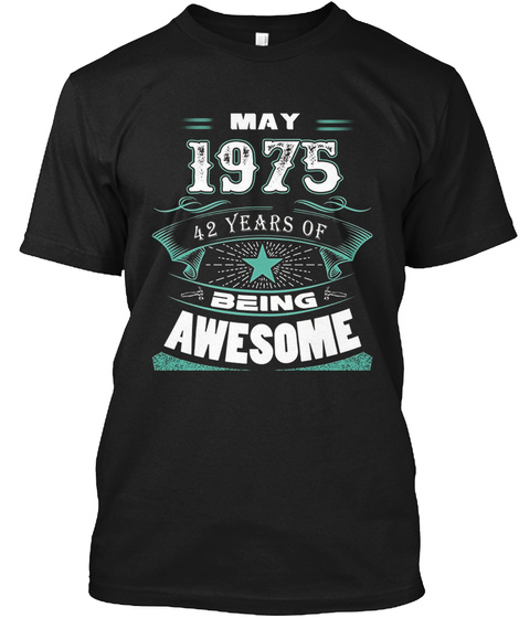 May 1975 42years Of Being Awesome Black T-Shirt Front