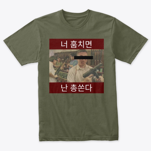 You Loot, I Shoot Military Green T-Shirt Front