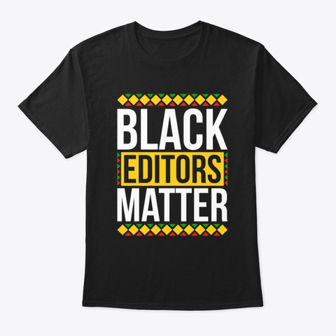 Black Editors Matter Pride Shirt Black T-Shirt Front