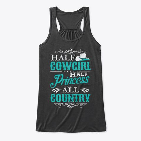 Half Cowgirl, Half Princess, All Country Dark Grey Heather T-Shirt Front