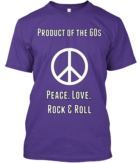 Product Of The 60s Peace. Love. Rock & Roll  Purple T-Shirt Front