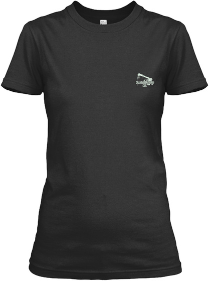 Crane Operator's Girl Limited Edition Black T-Shirt Front