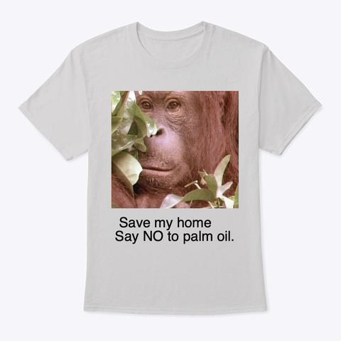 Orang Utan Say No Light Steel T-Shirt Front