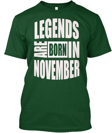 Legends Are Born In November Deep Forest T-Shirt Front