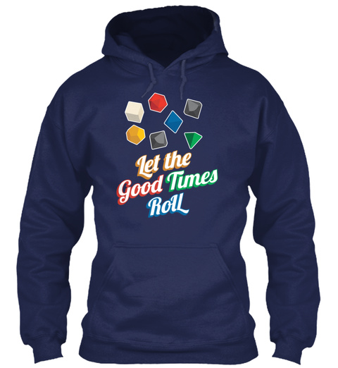 Let The Good Times Roll Dungeons Dragons Navy T-Shirt Front