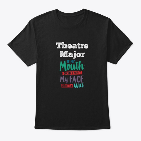 [Theatre] Theatre Major   My Mouth Black T-Shirt Front