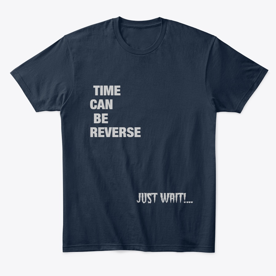 TIME CAN BE REVERSE Unisex Tshirt