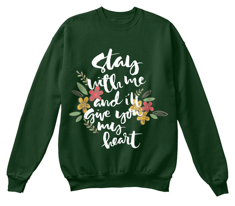 Stay With Me And I'll Give You My Heart Deep Forest  T-Shirt Front