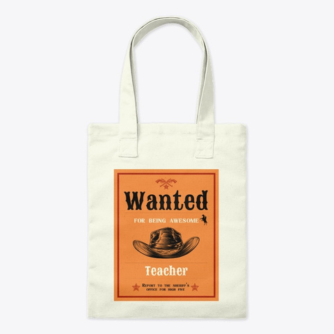 Wanted Teacher Natural T-Shirt Front