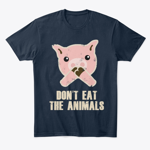 Don't Eat The Animals New Navy T-Shirt Front