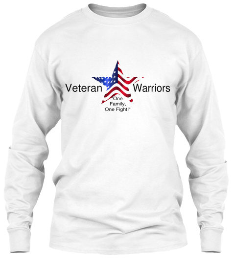 Veteran Warriors One Family, One Fight! White Long Sleeve T-Shirt Front