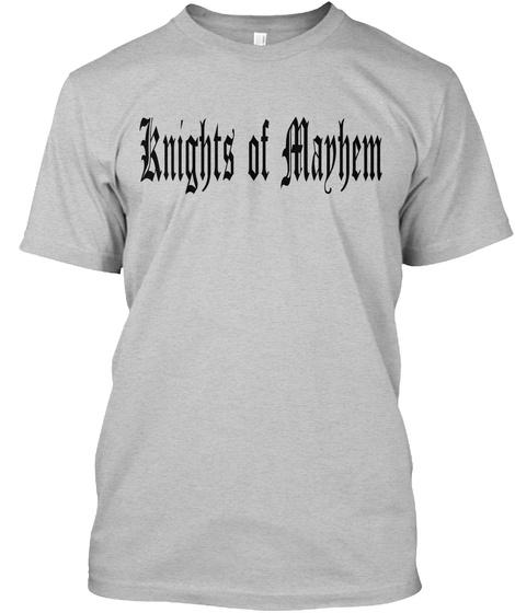 Knights Of Mayhem Light Heather Grey  T-Shirt Front