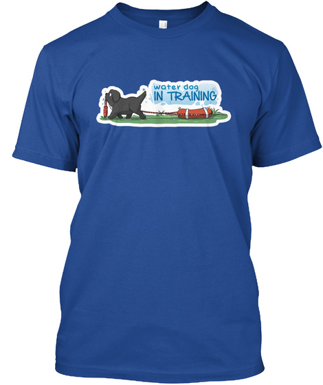 Water Dog In Training Deep Royal T-Shirt Front