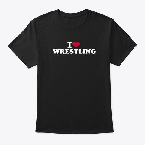 I Love Wrestling T Shirt Black T-Shirt Front