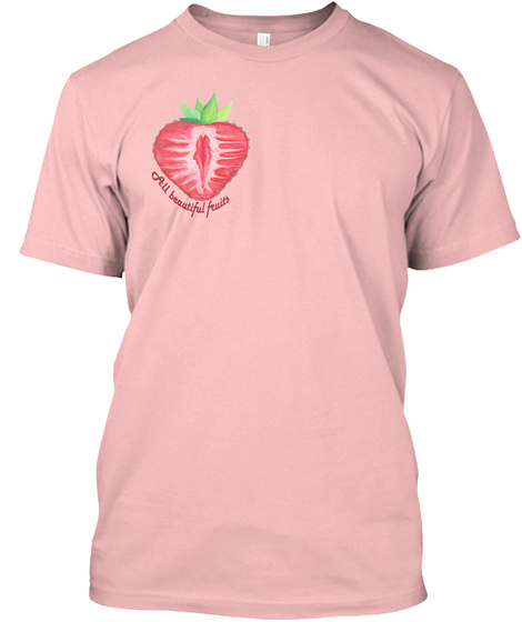 All Beautiful Fruits Pale Pink T-Shirt Front