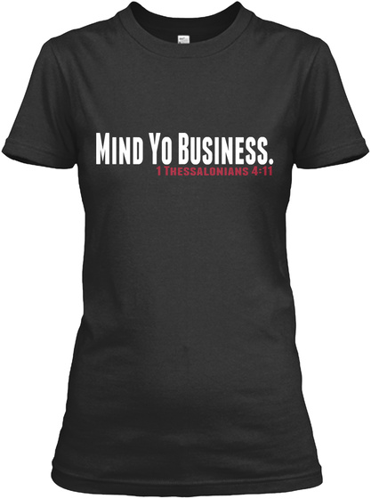 Mind Yo Business. 1 Thessalonians 4:11 Black Women's T-Shirt Front