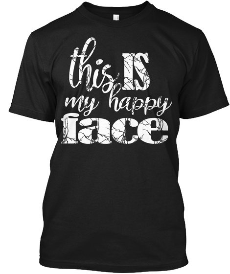 This Is My Happy Face Black T-Shirt Front