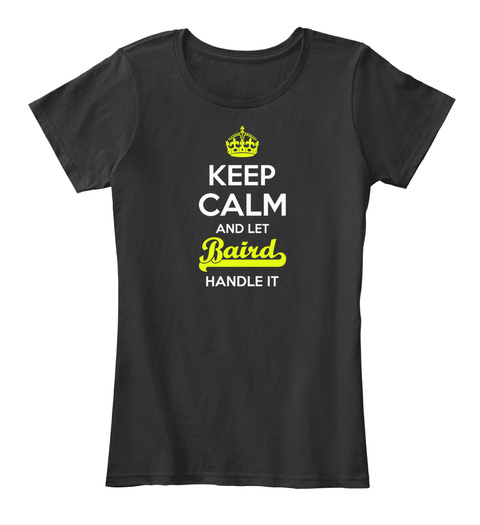 Baird Keep Calm! Black T-Shirt Front