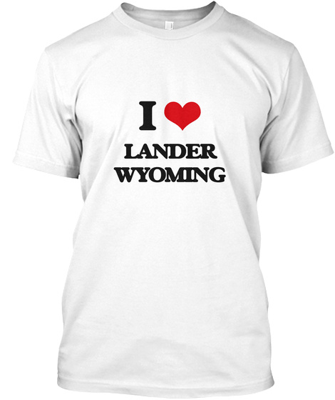 I Love Lander Wyoming White T-Shirt Front