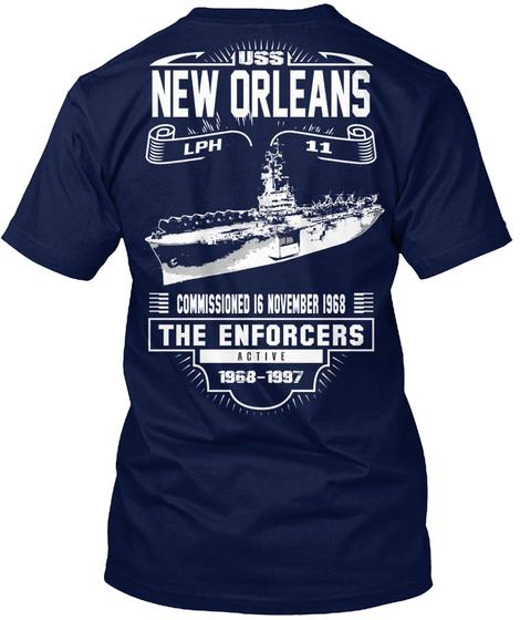 Uss New Orleans Lph 11 Commissioned Is November 1968 The Enforces Active 1968 1997 Navy T-Shirt Back