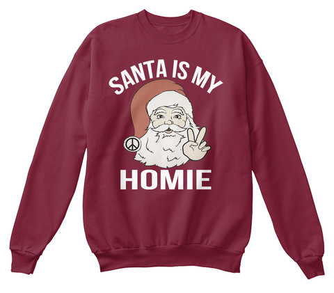 Santa Is My Homie Burgundy T-Shirt Front