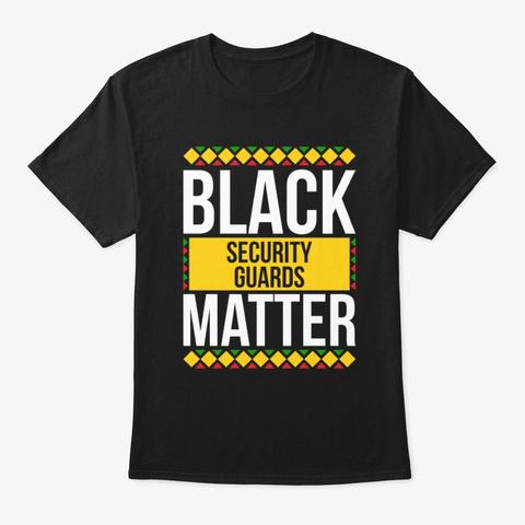 Black Security Guards Matter Pride Shirt Black T-Shirt Front