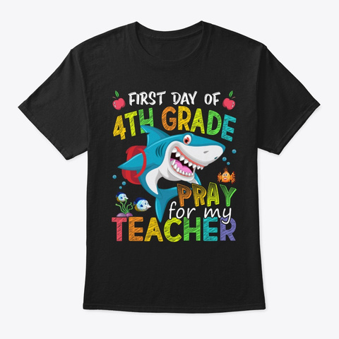 First Day Of 4th Grade Shark Back School Black T-Shirt Front