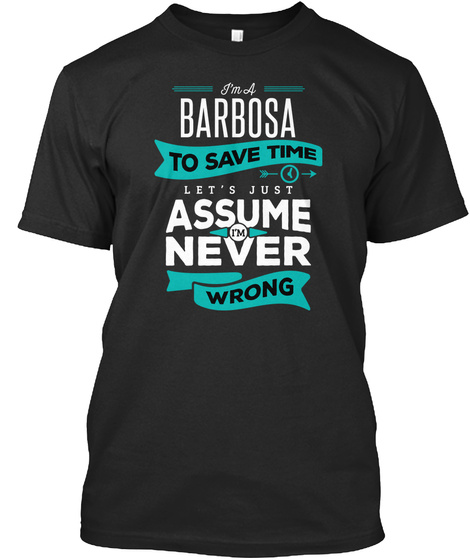 Barbosa Never Wrong  Black T-Shirt Front