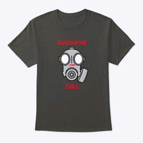 Quarantine And Chill Smoke Gray T-Shirt Front
