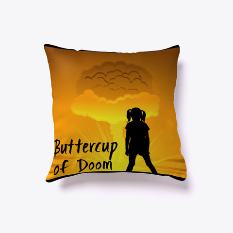 Buttercup Of Doom Pillow Black T-Shirt Front