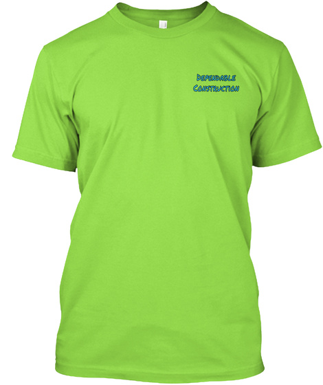 Dependable Construction Lime T-Shirt Front