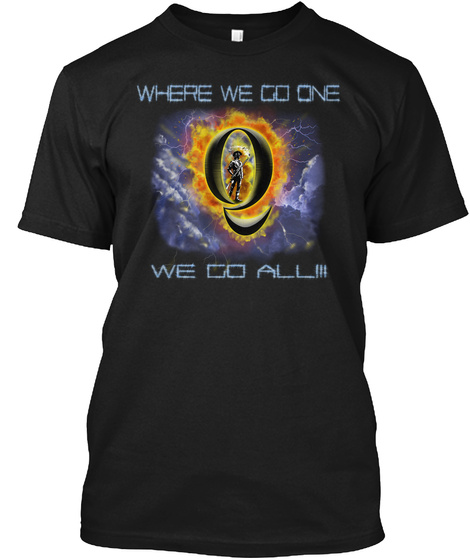 Where We Go One We Go All Black T-Shirt Front