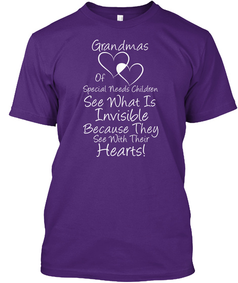 Grandmas Of Special Needs Children See What Is Invisible Because They See With Their Hearts! Purple T-Shirt Front