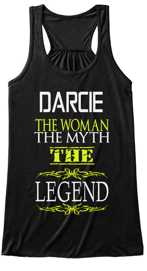 Darcie The Woman The Myth The Legend Black T-Shirt Front
