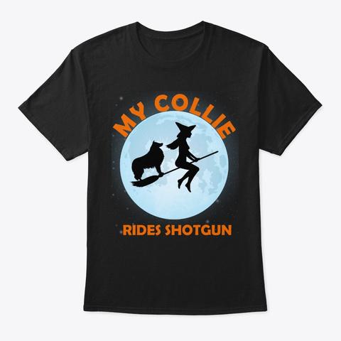 My Collie Rides Shotgun Halloween Witch  Black T-Shirt Front