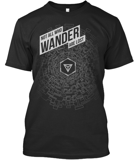 Not All Who Wander Are Lost Black T-Shirt Front