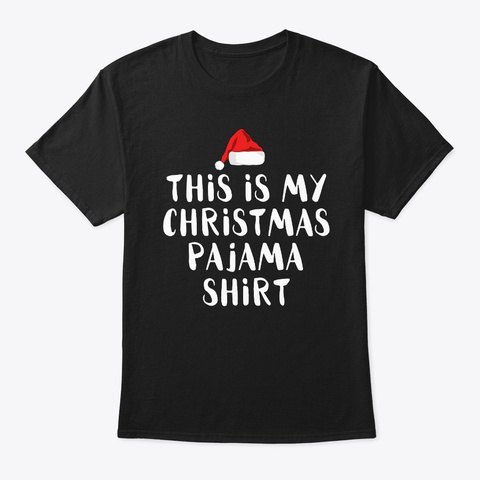 This Is My Christmas Pajama Shirt Black T-Shirt Front
