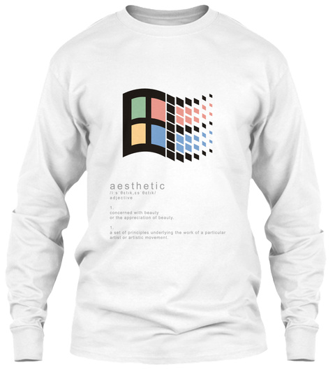 Aesthetic Adjective 1. Concerned With Beauty Or The Appreciation Of Beauty 2. A Set Of People Underlying The Work Of... White T-Shirt Front