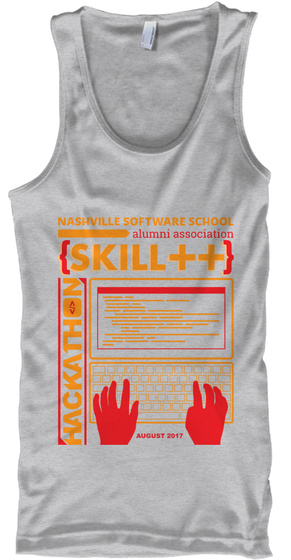 Nashville Software School Alumni Association Skill ++ Hackathon August 2017 Sport Grey Tank Top Front