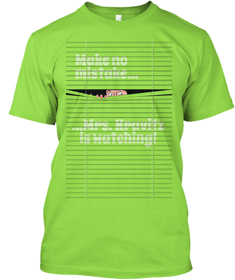Make Mistake... ...Mrs.Kravitz Is Watching! Lime T-Shirt Front
