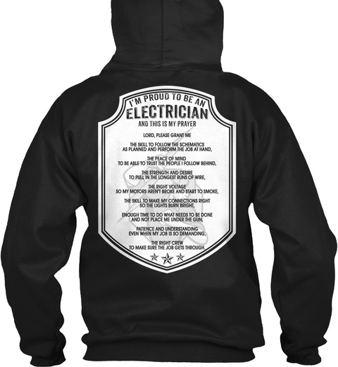 I'm Proud To Be An Electrician And This Is My Prayer Lord, Please Grant Me The Skill To Follow The Schematics As... Black T-Shirt Back