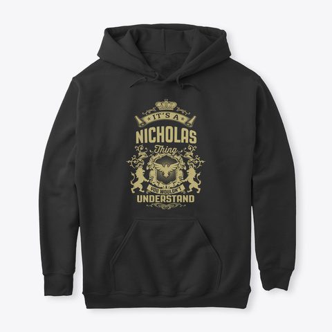 It's A Nicholas Thing Black T-Shirt Front